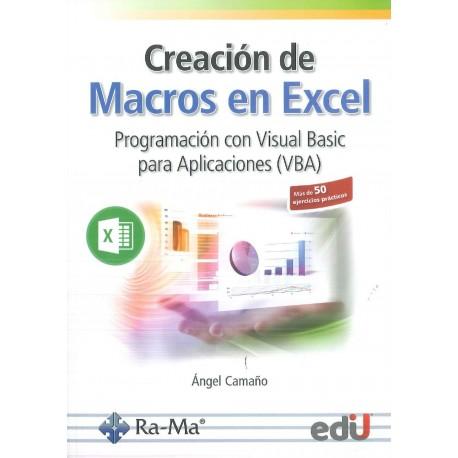 Creación de Macros en Excel. Programación con Visual Basic para Aplicaciones (VBA)