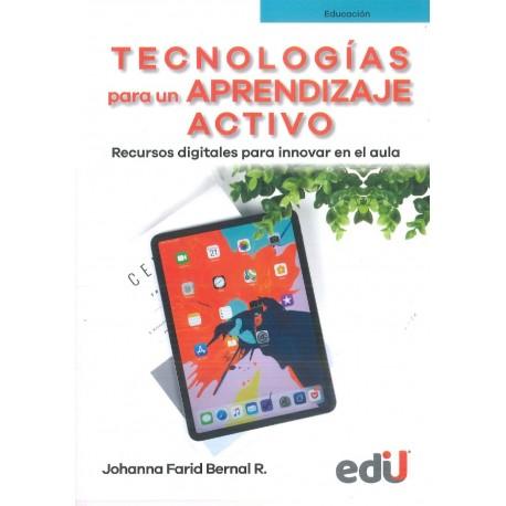 Tecnologías para un aprendizaje activo. Recursos digitales para innovar en el aula