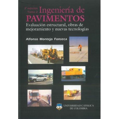 Libro Ingeniería de pavimentos. Tomo II. Evaluación estructural, obras de mejoramiento y nuevas tecnologías