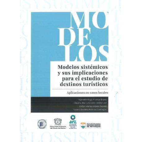 Modelos sistémicos y sus implicaciones para el estudio de destinos turísticos