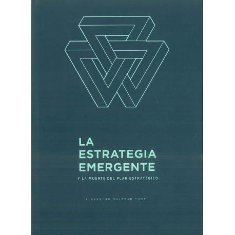 La estrategia emergente y la muerte del plan estratégico