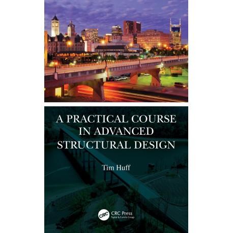 A Practical Course in Advanced Structural Design. Tapa dura