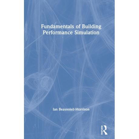 Fundamentals of Building Performance Simulation. Tapa dura