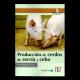 Producción de cerdos de recría y cebo