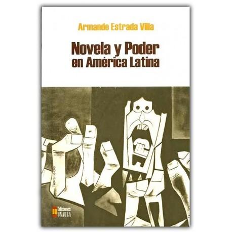 Novela y poder en América Latina – Armando Estrada Villa – Ediciones UNAULA