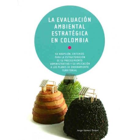Libro La evaluación ambiental estratégica en Colombia