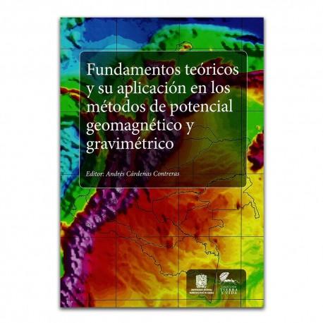 Fundamentos teóricos y su aplicación en los métodos de potencial geomagnético y gravimétrico