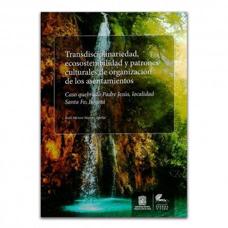 Transdisciplinariedad, ecosostenibilidad y patrones culturales de organización de los asentamientos