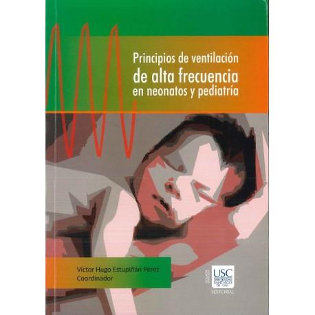 Principios de ventilación de alta frecuencia en neonatos y pediatría