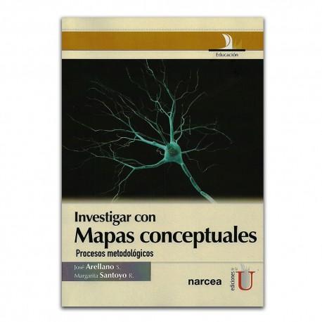Investigar con Mapas conceptuales. Procesos metodológicos