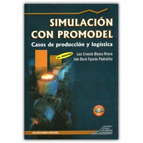 Simulación con Promodel - Casos de producción y logística (Incluye CD) – Escuela Colombiana de Ingenierita