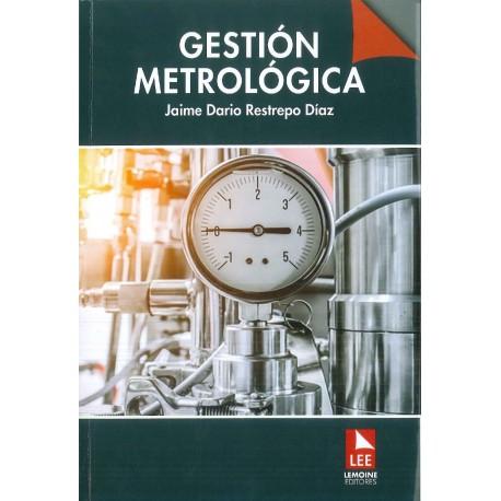 Gestión Metrológica Aplicada al sistema de gestión de las mediciones