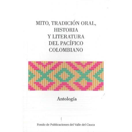 Mito, tradición oral, historia y literatura del pacífico colombiano