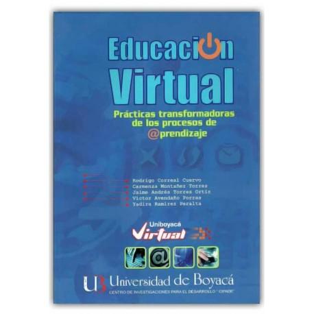 Educación virtual. Prácticas transformadoras de los procesos de aprendizaje – Universidad de Boyacá