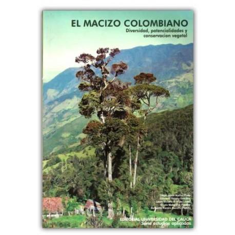 El macizo colombiano. Diversidad, potencialidades y conservación vegetal  –  Universidad del Cauca