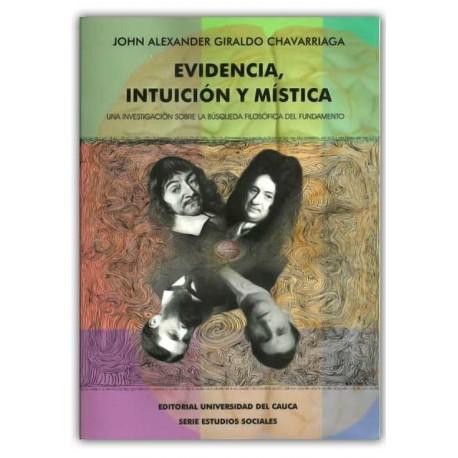 Evidencia, intuición y mística. Una investigación sobre la búsqueda filosófica del fundamento – John Alexander Giraldo Chavarria