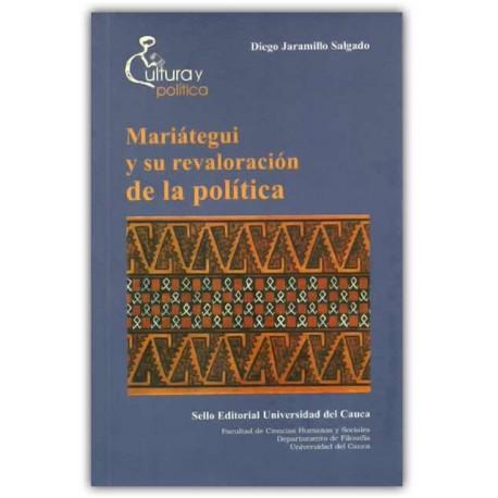 Mariátegui y su revaloración de la política – Diego Jaramillo Salgado – Universidad del Cauca