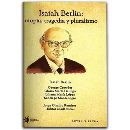 Isahia Berlin: utopía, tragedia y pluralismo– Universidad EAFIT