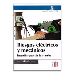 Riesgos eléctricos y mecánicos. Prevención y protección de accidentes