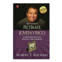 Retírate joven y rico ¡Cómo volverse rico pronto y para siempre!