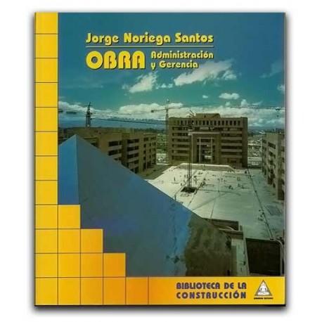 Obra Administración de Gerencia – Jorge Noriega Santos. - Bhandar editores