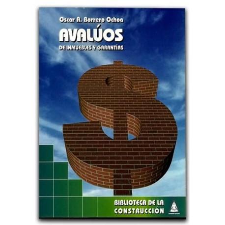 Comprar libro Avalúos de inmuebles y garantías - Oscar A. Borrero Ochoa - Bhandar Edtores