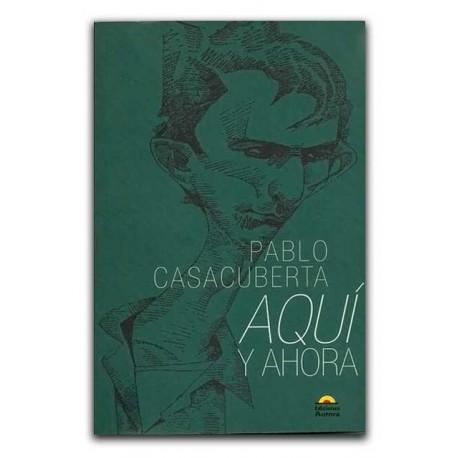 Aquí y ahora–Pablo Casacuberta- Ediciones Aurora
