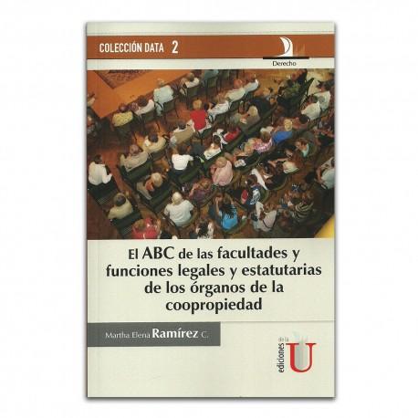 El ABC de las facultades y funciones legales y estatutarias de los órganos de la copropiedad