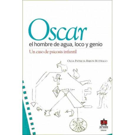 Libro Oscar el hombre de agua, loco y genio