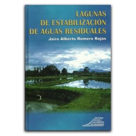 Lagunas de estabilización de aguas residuales– Jairo Alberto Romero Rojas - Escuela Colombiana de Ingeniería
