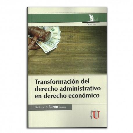 Transformación del derecho administrativo en derecho económico