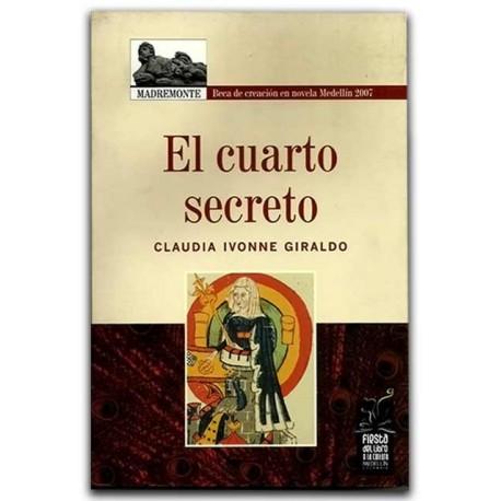 Libro El cuarto secreto de Claudia Ivonne Giraldo, editorial Hombre Nuevo Editores