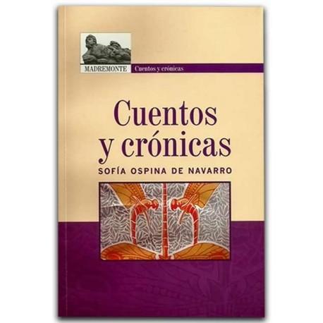 Cuentos y crónicas – Sofía Ospina de Navarro - Hombre Nuevo Editores