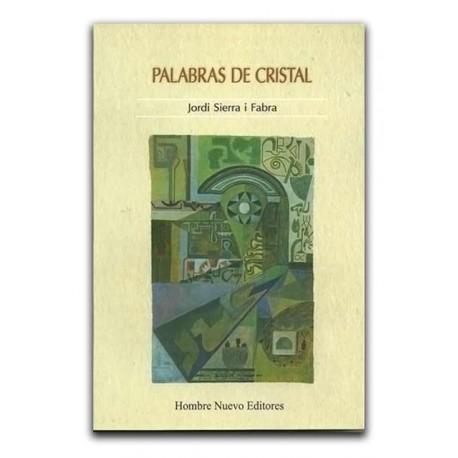 Palabras de cristal – Jordi Sierra i Fabra –Hombre Nuevo Editores