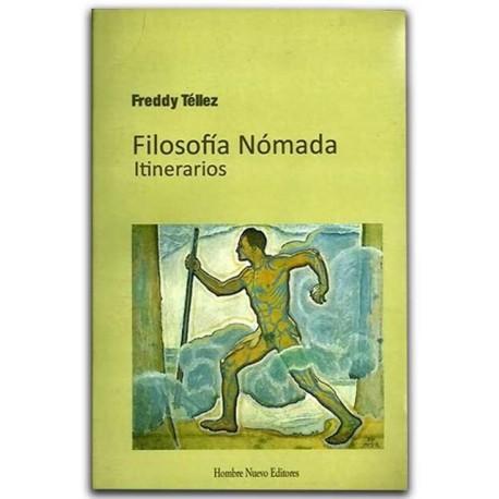 Filosofía Nómada. Itinerarios – Freddy Téllez - Hombre Nuevo Editores