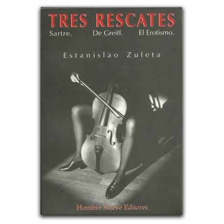 Tres Rescates. Sartre, De Greiff, El Erotismo– Estanislao Zuleta - Hombre Nuevo Editores
