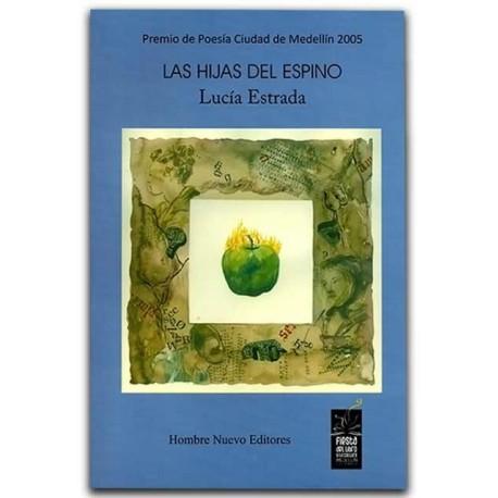 Las hijas del espino – Lucía Estrada - Hombre Nuevo Editores