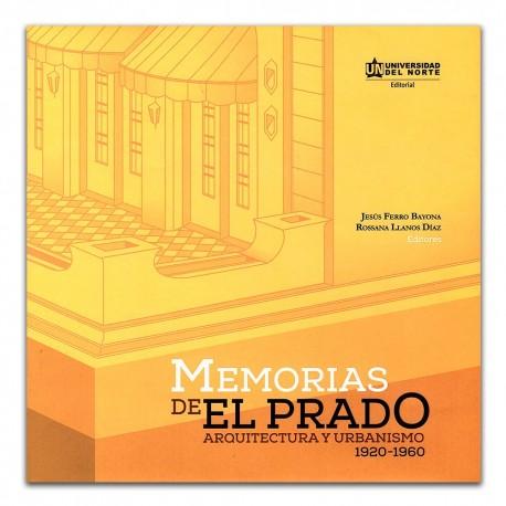 Memorias de El Prado. Arquitectura y urbanismo 1920-1960
