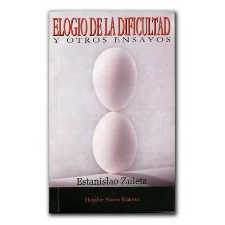 Elogio de la dificultad y otros ensayos –Estanislao Zuleta – Hombre Nuevo Editores