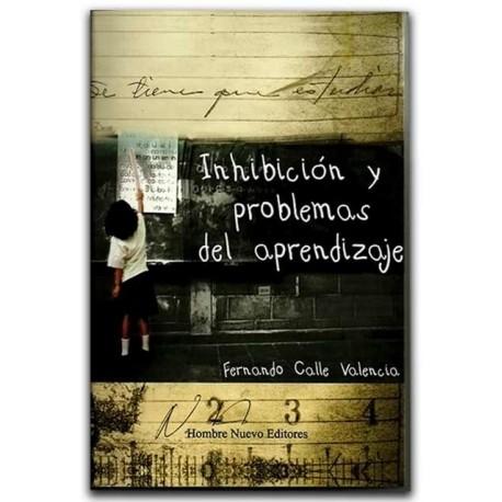 Inhibición y problemas del aprendizaje – Fernando Calle Valencia - Hombre Nuevo Editores