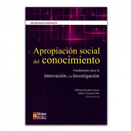 Apropiación social del conocimiento. Fundamento para la innovación y la investigación