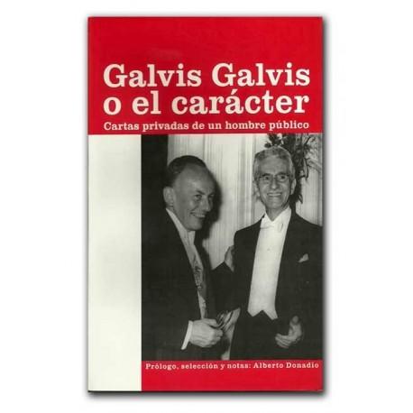 Galvis Galvis o el carácter. Cartas privadas de un hombre público –Alberto Donadío – Hombre Nuevo Editores