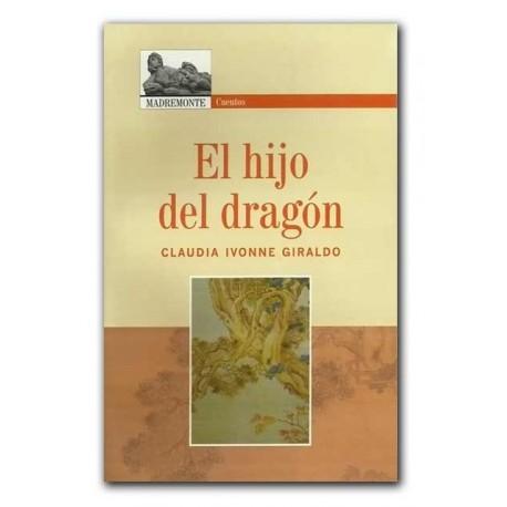 El hijo del dragón– Claudia Ivonne Giraldo G-Hombre Nuevo Editores