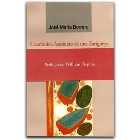 Cacofónico Asesinato de una Zarigüeya – José María Borrero - Hombre Nuevo Editores