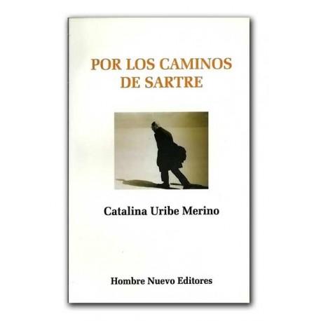 Por los caminos de Sartre – Catalina Uribe Merino – Hombre Nuevo Editores
