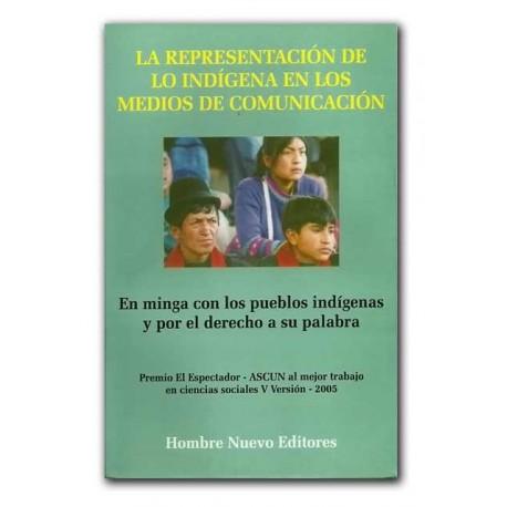 La representación de la indígena en los medios de comunicación. En minga con los pueblos indígenas y por el derecho a su palabra