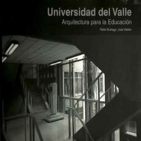 Libro Universidad del Valle. Arquitectura para la educación