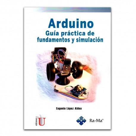 Arduino. Guía práctica de fundamentos y simulación