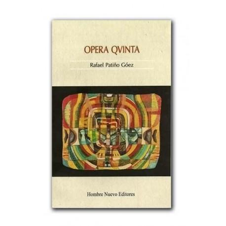Opera Qvinta – Rafael Patiño Góez – Hombre Nuevo Editores