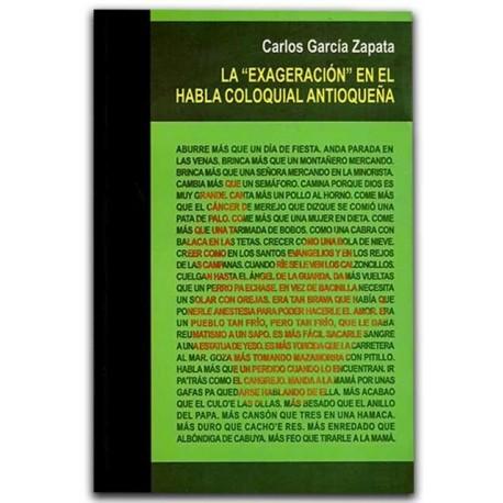 """La """"Exageración"""" en el habla coloquial antioqueña – Carlos García Zapata - Hombre Nuevo Editores"""